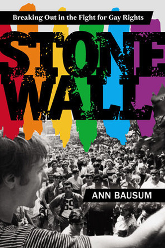 Stonewall: Breaking out in the Fight for Gay Rights by Ann Bausum