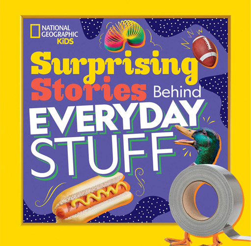 Surprising Stories of Every Day Stuff