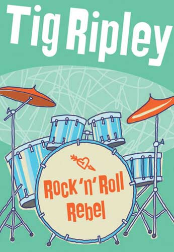 Tig Ripley: Rock 'N' Roll Rebel
